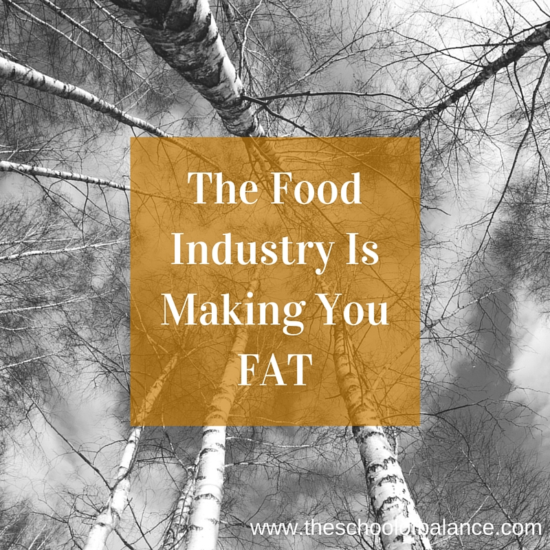the food industry is making you fat blog