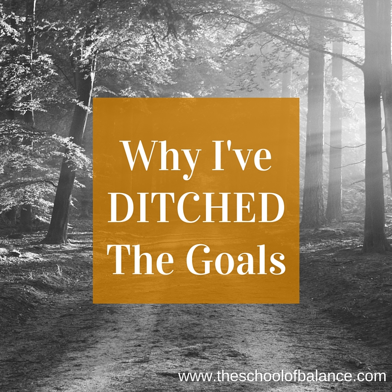 why i've ditched the goals blog