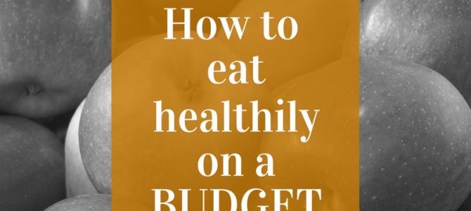 Healthy Eating on a Budget is Possible: I PROVED IT!
